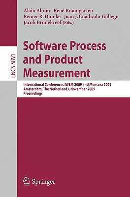 Software Process and Product Measurement - Abran, Alain (Editor), and Braungarten, Rene (Editor), and Dumke, Reiner R (Editor)