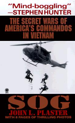 Sog: The Secret Wars of America's Commandos in Vietnam - Plaster, John