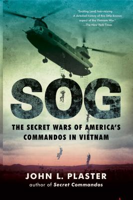Sog: The Secret Wars of America's Commandos in Vietnam - Plaster, John L