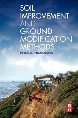 Soil Improvement and Ground Modification Methods - Nicholson, Peter G