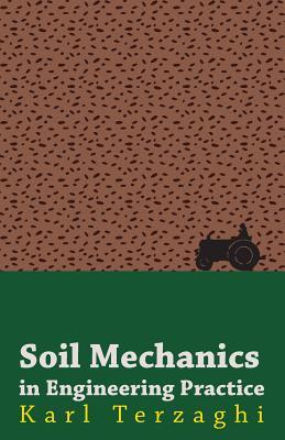 Soil Mechanics in Engineering Practice - Terzaghi, Karl