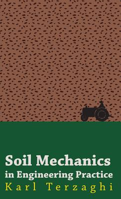 Soil Mechanics in Engineering Practice - Terzaghi, Karl