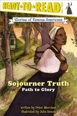Sojourner Truth: Path to Glory - Merchant, Peter