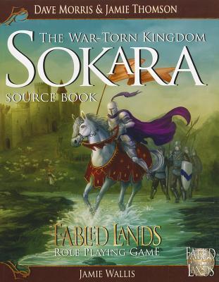 Sokara the War-Torn Kingdom Source Book - Wallis, Jamie