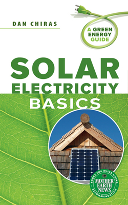 Solar Electricity Basics - Chiras, Dan