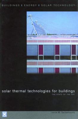 Solar Thermal Technologies for Buildings: The State of the Art - Santamouris, M (Editor)