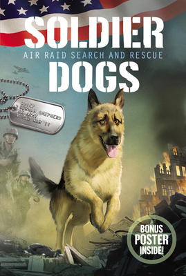 Soldier Dogs: Air Raid Search and Rescue - Sutter, Marcus