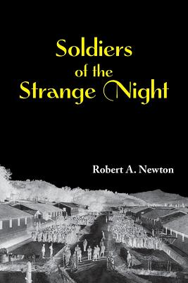 Soldiers of the Strange Night - Newton, MR Robert a