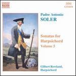 Soler: Sonatas for Harpsichord, Vol.5