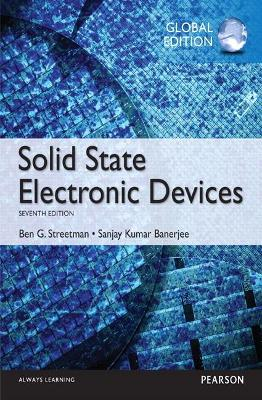 Solid State Electronic Devices, Global Edition - Streetman, Ben, and Banerjee, Sanjay