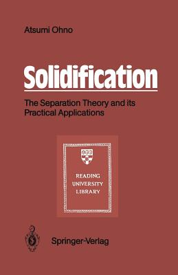 Solidification: The Separation Theory and Its Practical Applications - Wakabayashi, Judy, Dr. (Translated by), and Ohno, Atsumi