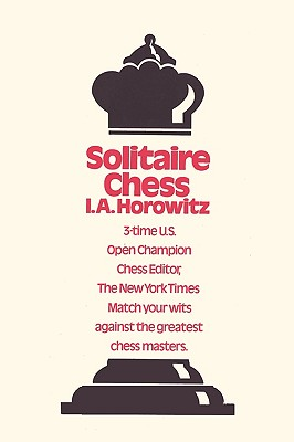 Solitaire Chess - Horowitz, Israel Albert, and Sloan, Sam (Editor)