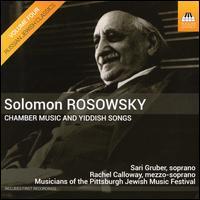 Solomon Rosowsky: Chamber Music and Yiddish Songs - Anastasia Seifetdinova (piano); Aron Zelkowicz (cello); Beverly Crawford (flute); Damian Bursill-Hall (flute);...