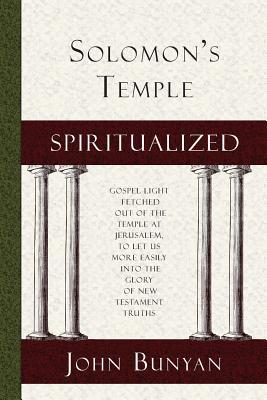 Solomon's Temple Spiritualized - Bunyan, John