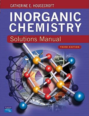 Solutions Manual Inorganic Chemistry 3e - Housecroft, Catherine