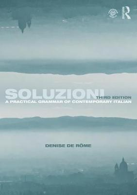 Soluzioni: A Practical Grammar of Contemporary Italian - Denise De Rome