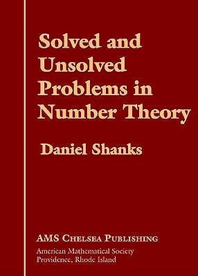 Solved and Unsolved Problems in Number Theory - Shanks, Daniel