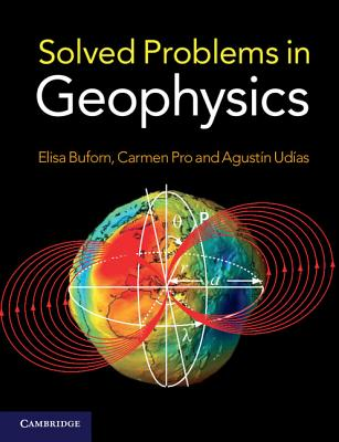 Solved Problems in Geophysics - Buforn, Elisa, and Pro, Carmen, and Udias, Agustin