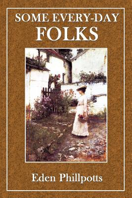 Some Every-Day Folks - Phillpotts, Eden