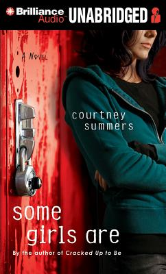 Some Girls Are - Summers, Courtney, and Schorr, Katie (Read by)
