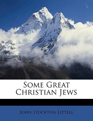 Some Great Christian Jews (1913) - Littell, John Stockton