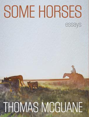 Some Horses - McGuane, Thomas