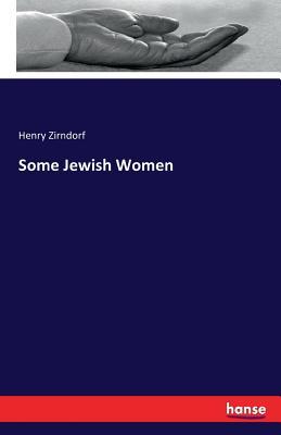 Some Jewish Women - Zirndorf, Henry