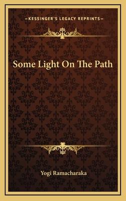 Some Light on the Path - Ramacharaka, Yogi