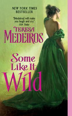 Some Like It Wild - Medeiros, Teresa