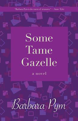 Some Tame Gazelle - Pym, Barbara