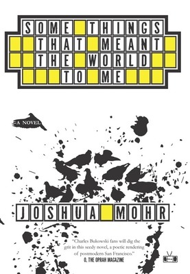 Some Things That Meant the World to Me - Mohr, Joshua