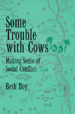 Some Trouble with Cows: Making Sense of Social Conflict - Roy, Beth