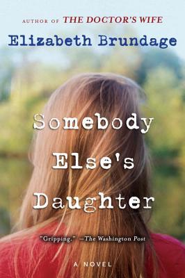 Somebody Else's Daughter - Brundage, Elizabeth