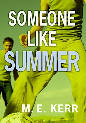 Someone Like Summer - Kerr, M E
