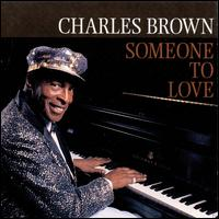 Someone to Love - Charles Brown