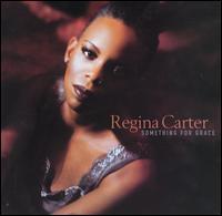 Something for Grace - Regina Carter