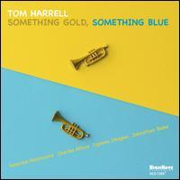 Something Gold, Something Blue - Tom Harrell