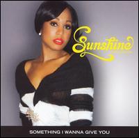 Something I Wanna Give You - Sunshine Anderson