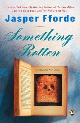 Something Rotten: A Thursday Next Novel - Fforde, Jasper