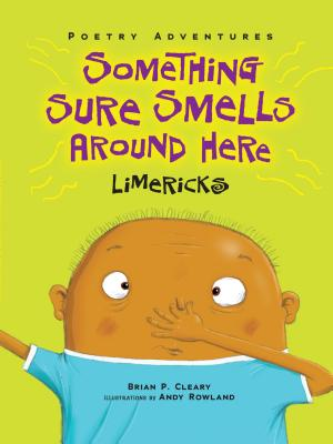 Something Sure Smells Around Here: Limericks - Cleary, Brian P