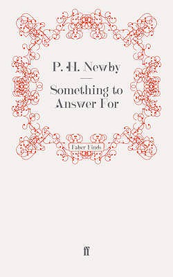 Something to Answer For - Newby, P. H.