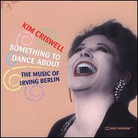 Something To Dance About: The Music Of Irving Berlin - Kim Criswell