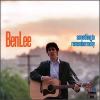 Something to Remember Me By - Ben Lee