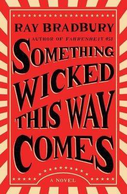 Something Wicked This Way Comes - Bradbury, Ray, and Eller, Jonathan R