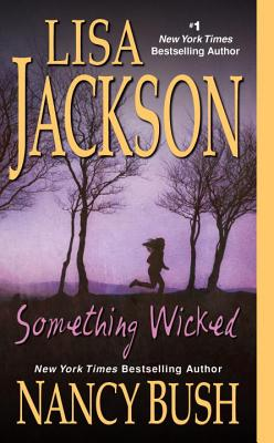 Something Wicked - Jackson, Lisa, and Bush, Nancy