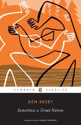 Sometimes a Great Notion - Kesey, Ken, and Bowden, Charles (Introduction by)