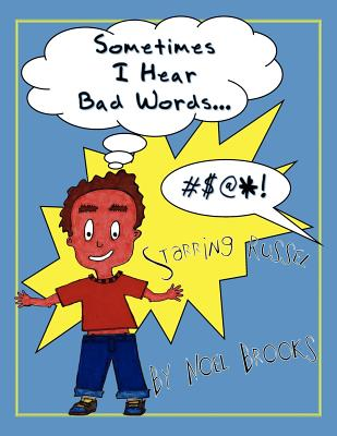 Sometimes I Hear Bad Words. - Brooks, Noel