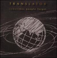 Sometimes People Forget - Translator