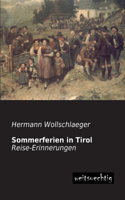 Sommerferien in Tirol - Wollschlaeger, Hermann