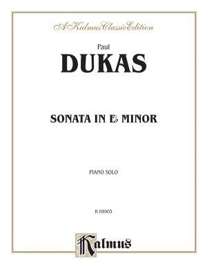 Sonata in E-Flat Minor - Dukas, Paul (Composer)